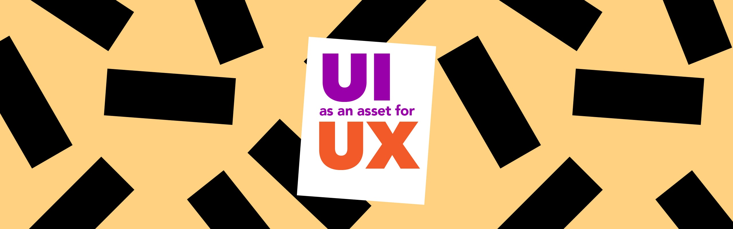 UI as an asset for UX